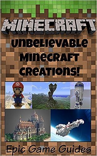 Scarica libri ebook online Minecraft: Unbelievable Minecraft Creations! (Minecraft creations, minecraft seeds, minecraft worlds, minecraft houses, minecraft, minecraft create, minecraft maps) B01AVGXHYS PDF