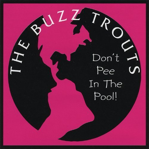 Don't Pee in the Pool! by Trouts, Buzz (2008-04-29)
