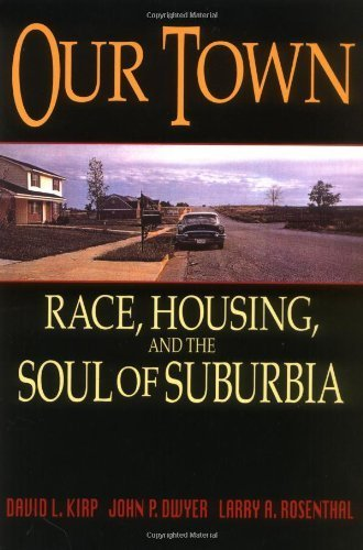 Our Borough: Race, Housing, and the Soul of Suburbia by David L. Kirp (1997-08-01)