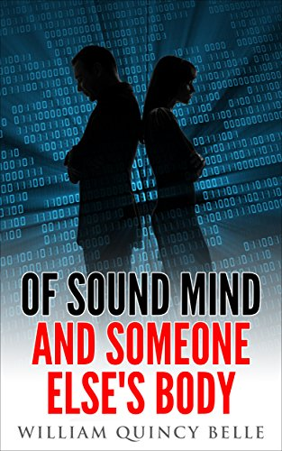 Of Sound Mind and Someone Else's Body by [Belle, William Quincy]