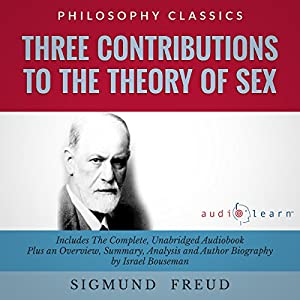 Three Contributions to the Theory of Sex by Sigmund Freud Audiobook