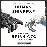 Human Universe | Professor Brian Cox,Andrew Cohen