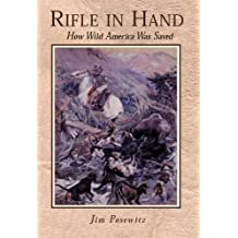 Rifle In Hand - How Wild America Was Saved