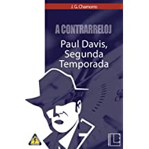 A contrarreloj: Paul Davis, segunda temporada (Spanish Edition) Feb 22, 2019