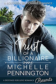 The Trust of a Billionaire (Southern Billionaires Book 3) by [Pennington, Michelle]