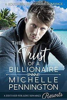 The Trust of a Billionaire (Southern Billionaires Book 3) by [Pennington, Michelle]