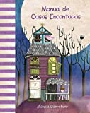 Manual de casas encantadas (Manuales) (Spanish Edition)