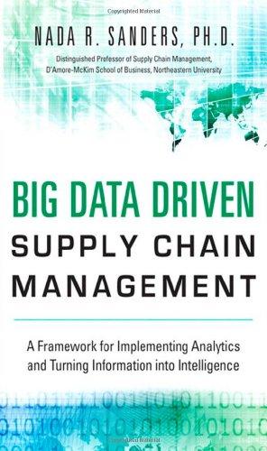 Chain Driven Cams - Big Data Driven Supply Chain Management: A Framework for Implementing Analytics and Turning Information Into Intelligence (FT Press Analytics)