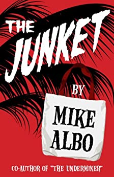 The Junket (Kindle Single) by [Albo, Mike]