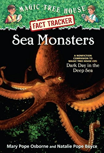 Sea Monsters: A Nonfiction Companion to Magic Tree House Merlin Mission #11: Dark Day in the Deep - House Sea
