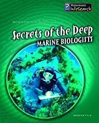 Secrets of the Deep: Marine Biologists (InfoSearch: Scientists at Work)