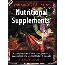 Nutrisearch Comparative Guide to Nutritional Supplements: A Compendium of Products Available in the : Written by Lyle Macwilliam, 2007 Edition, (4th Edition) Publisher: Northern Dimensions Pub. [Paperback]