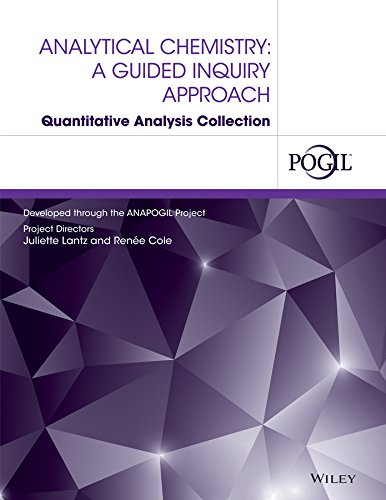 Analytical Chemistry: A Guided Inquiry Approach Quantitative Analysis Collection (Guided Inquiry Design)