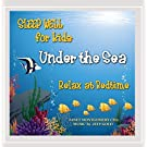 Sleep Well for Kids: Under the Sea