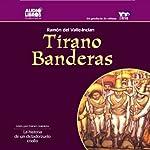 Tirano Banderas | Ramon del Valle-Inclan