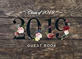 Class of 2019 Guest Book: Rustic Wood Decor Cover | Guest Book for Graduation Parties Class Of 2019 | Graduate Party Guestbook | Guests Sign In