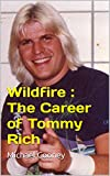 Wildfire : The Career of Tommy Rich
