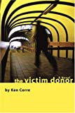 The Victim Donor, Ken Corre, 059587343X