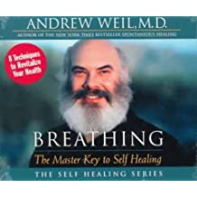 Breathing: The Master Key to Self Healing ,by Weil, Andrew ( 1999 ) audiocd