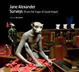 Jane Alexander: Surveys (from the Cape of Good Hope)