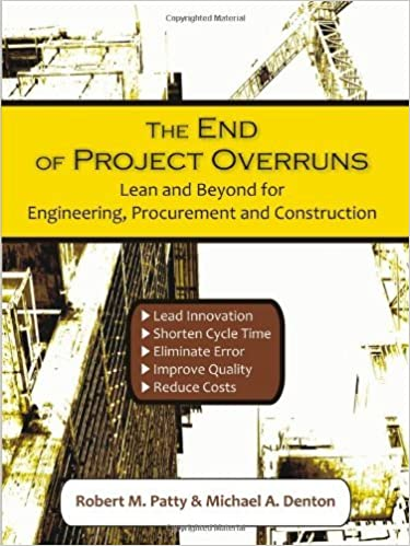 Book The End of Project Overruns: Lean and Beyond for Engineering, Procurement and Construction by Robert M. Patty (2010-04-10)