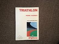 Le Triathlon par Pierre Fournier (III)