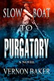 Slow Boat to Purgatory, Vernon Baker, 1463649312