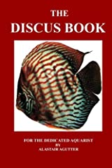 The Discus Book: For The Dedicated Aquarist (The Discus Books) Paperback