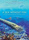 img - for A Sea without Fish: Life in the Ordovician Sea of the Cincinnati Region (Life of the Past) by Davis Richard Arnold Meyer David L. (2009-03-04) Hardcover book / textbook / text book