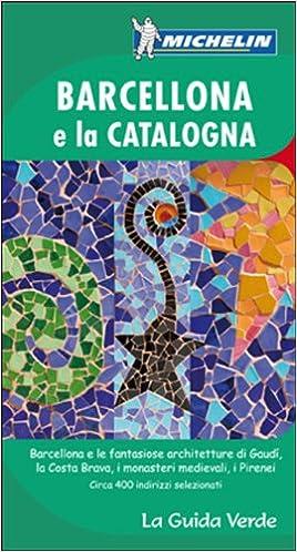 La Guida Verde Barcelona e la Catalogna La Guía Verde Michelin: Amazon.es: Varios autores: Libros en idiomas extranjeros
