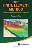 The Finite Element Method, Zhangxin Chen, 9814350575