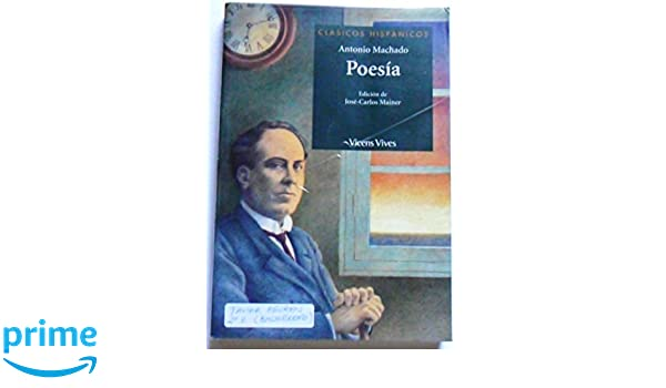Poesia / Poem (Clasicos Hispanicos / Hispanic Classics) (Spanish Edition): Antonio Machado, Agullo: 9788431635459: Amazon.com: Books