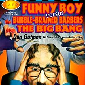 Funny Boy Versus the Bubble-Brained Barbers from the Big Bang Audiobook