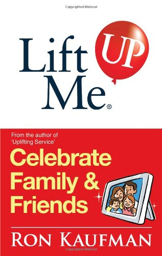Lift Me UP! Celebrate Family & Friends: Cheerful Quips and Playful Tips to Expand the Joys of Living! PDF
