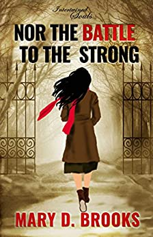 Nor The Battle To The Strong (Intertwined Souls Series: Eva and Zoe Book 6) by [Brooks, Mary D.]