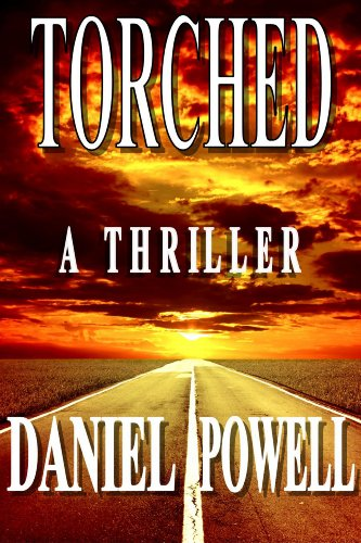 Torched: A Thriller by [Powell, Daniel]