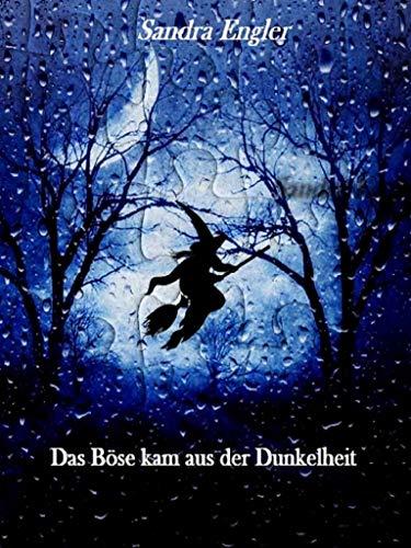 Das Böse kam aus der Dunkelheit (German Edition) ()
