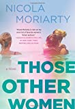 Those Other Women: A Novel