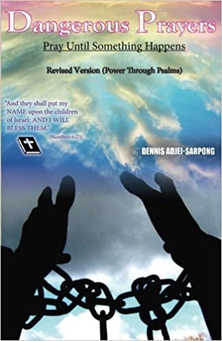 Dangerous Prayers- Power Through the Psalms- Revised Version