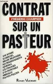 Contrat sur un pasteur (French Edition): Frederic Charpier