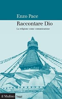 Raccontare Dio: La religione come comunicazione (Saggi