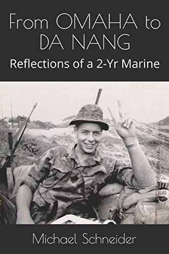 From OMAHA to DA NANG: Reflections of a 2-Yr Marine