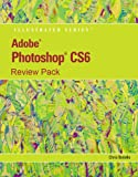 Review Pack: Adobe Photoshop CS6: Illustrated, Chris Botello, 1133526454