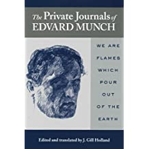The Private Journals of Edvard Munch: We Are Flames Which Pour Out of the Earth