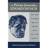 The Private Journals of Edvard Munch: We Are Flames Which Pour Out of the Earth (English Edition)