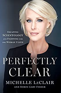 Book Cover: Perfectly Clear: Escaping Scientology and Fighting for the Woman I Love
