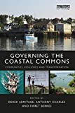 Governing the Coastal Commons: Communities, Resilience and Transformation (Earthscan Oceans)