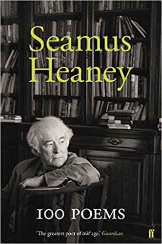 100 Poems (Faber Poetry): Seamus Heaney: 9780571347155