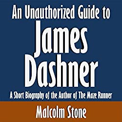 An Unauthorized Guide to James Dashner