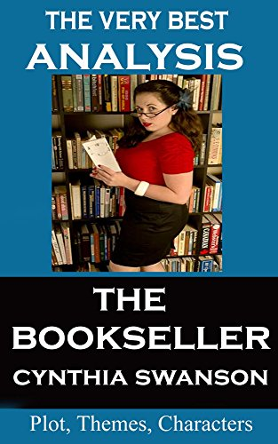 Analysis - The Bookseller by Cynthia Swanson - Very Best Study Guide